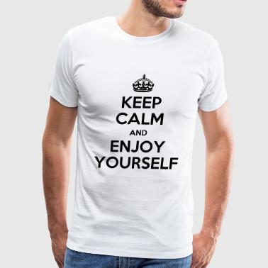 keep calm enjoy yourself - Men's Premium T-Shirt