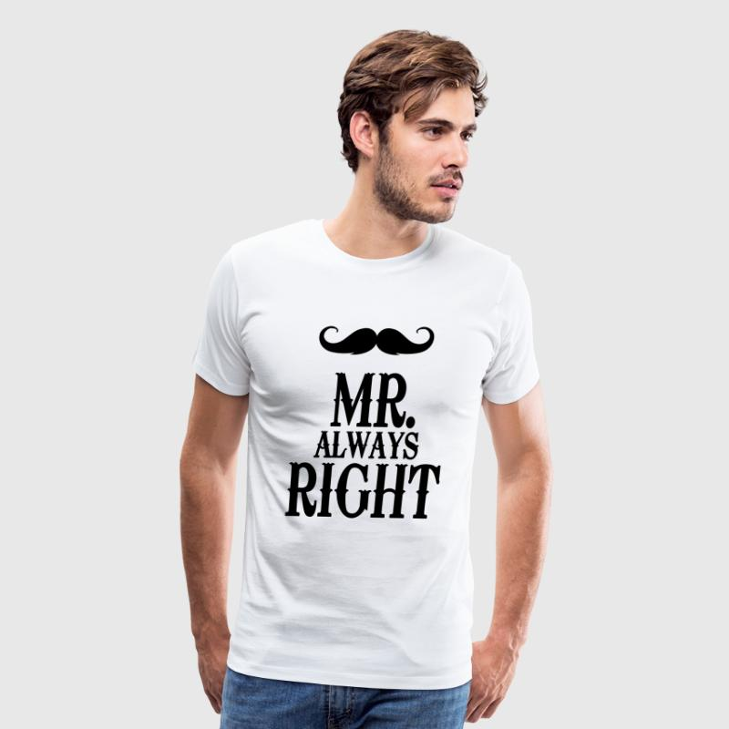 Mr. always Right - Men's Premium T-Shirt