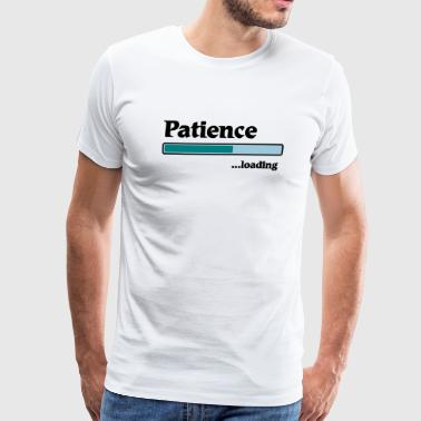 patience loading... - Men's Premium T-Shirt