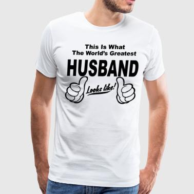 Worlds Greatest Husband Looks Like  - Men's Premium T-Shirt