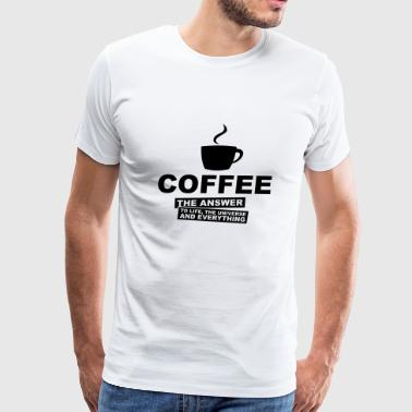 Coffee The Answer to Life - Men's Premium T-Shirt