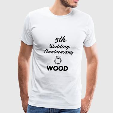 Marriage Mariage Wedding Anniversary 5 5th Wood - Men's Premium T-Shirt