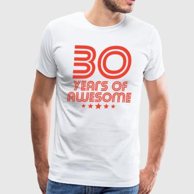 30 Years Of Awesome 30th Birthday - Men's Premium T-Shirt