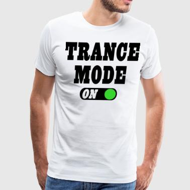 Trance Trance Mode On! - Men's Premium T-Shirt