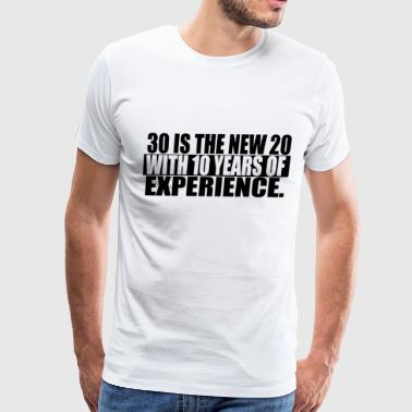 30 IS THE NEW 20 - Men's Premium T-Shirt