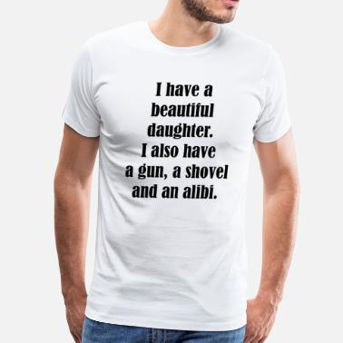 Beautiful Daughter Beautiful Daughter - Men's Premium T-Shirt