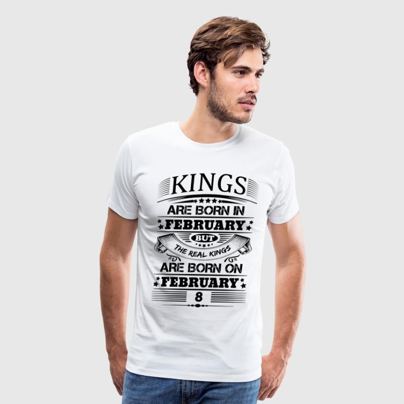 Real Kings Are Born On February 8 - Men's Premium T-Shirt