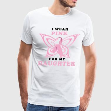 I Wear Pink for Daughter Breast Cancer Awareness - Men's Premium T-Shirt