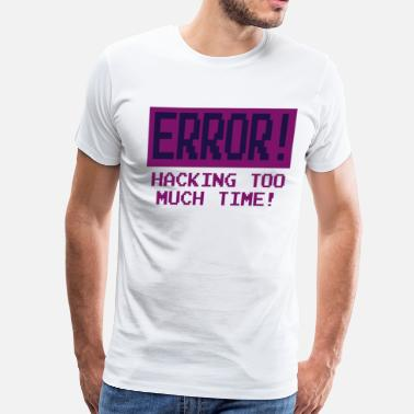 Kung Fury Kung Fury - Error! Hacking Too Much Time! - Men's Premium T-Shirt