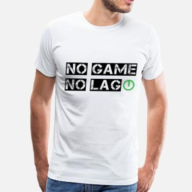 Lag No Game, No Lag Funny Design for Gamers - Men's Premium T-Shirt