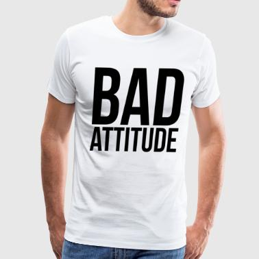 Bad Attitude Bad Attitude - Men's Premium T-Shirt