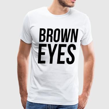 Brown Eyes - Men's Premium T-Shirt