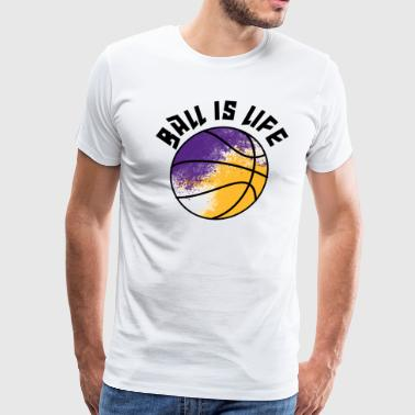 Los Angeles Lakers Ball is Life in Los Angeles - Men's Premium T-Shirt