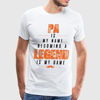 Become Legend Pa Is My Name Becoming A Legend Is My Game - Men's Premium T-Shirt