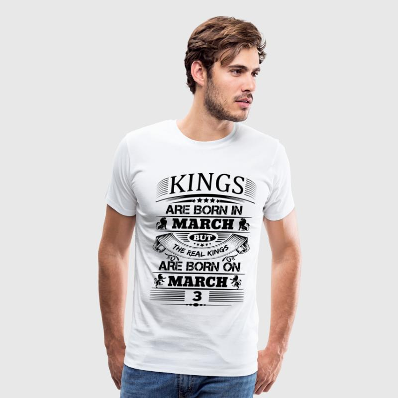 Real Kings Are Born On March 3 - Men's Premium T-Shirt