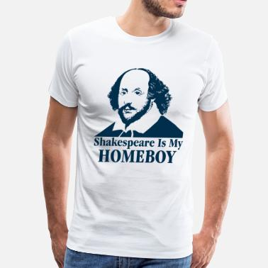 Homeboy Shakespeare Is My Homeboy - Men's Premium T-Shirt