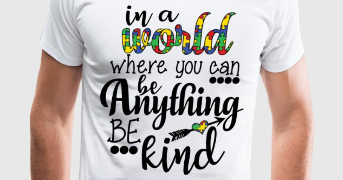 In a world where you can be anything be kind t shirt for Website where you can design your own shirt