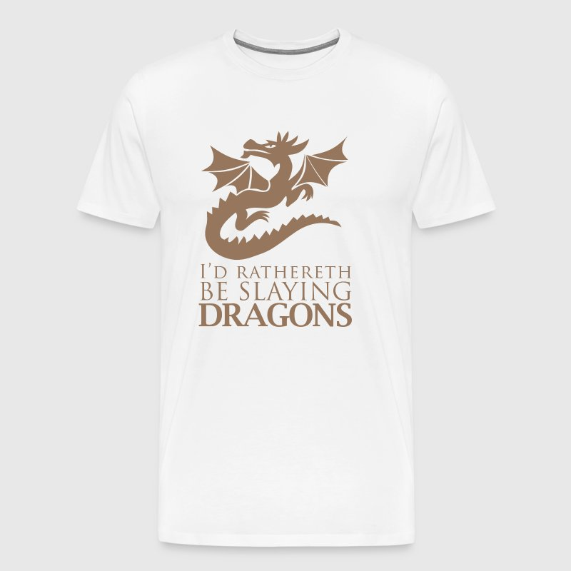 I'd Rather Be Slaying Dragons - Men's Premium T-Shirt