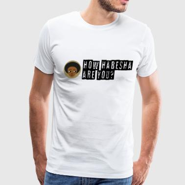 How habesha are you? - Men's Premium T-Shirt