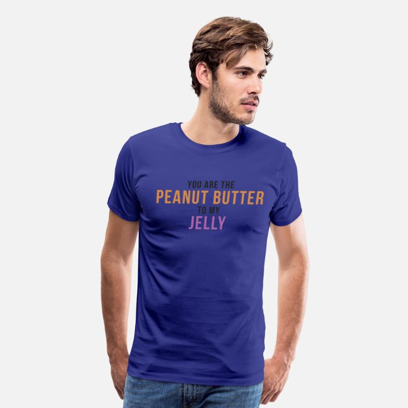 8fcab138 You Are The Peanut Butter To My Jelly Men's Premium T-Shirt | Spreadshirt