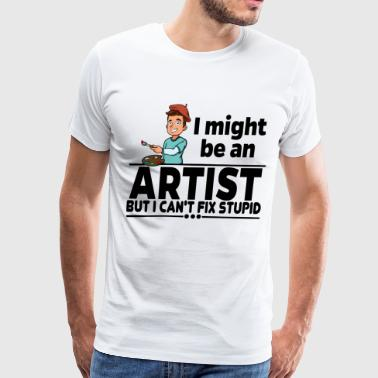 69th Artist - Can't Fix Stupid - Men's Premium T-Shirt