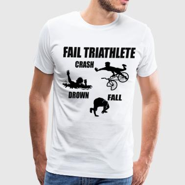 Fail Triathlete - Crash - Drown - Fall Tee - Men's Premium T-Shirt