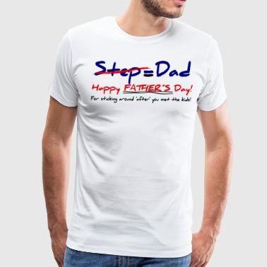 Step-Father = Dad Father's Day #2 - Men's Premium T-Shirt