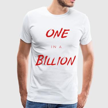 One in a Billion - Men's Premium T-Shirt