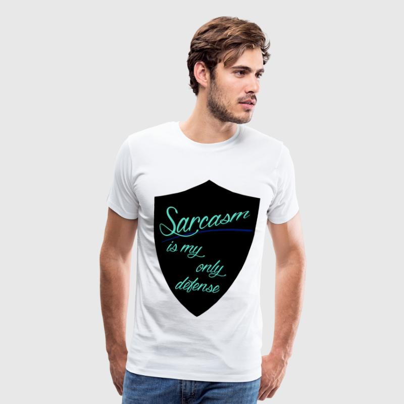 Sarcasm Is My Only Defense - Men's Premium T-Shirt