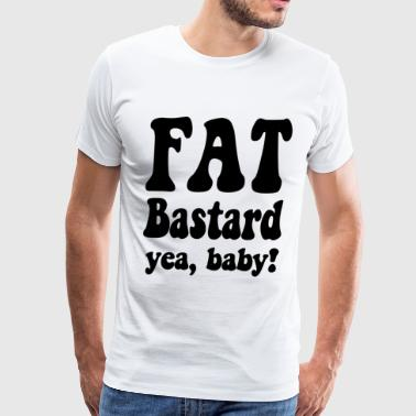 Fat Bastard - Men's Premium T-Shirt