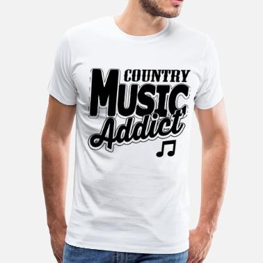 Country Music Addict country music addict - Men's Premium T-Shirt