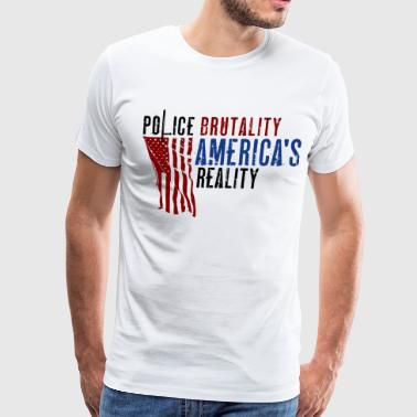 Boss Playa Police Brutality America's Reality  - Men's Premium T-Shirt