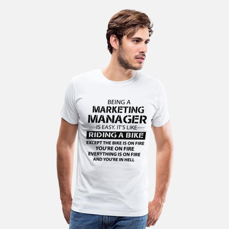 Bike T-Shirts - Being A Marketing Manager... - Men's Premium T-Shirt white