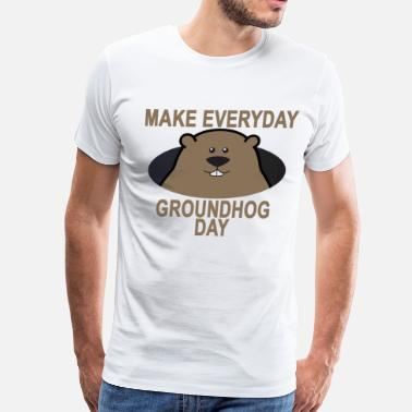 Groundhog make_everyday_groundhog_day_ - Men's Premium T-Shirt