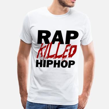 Killing Hop RAP KILLED HIP HOP - Men's Premium T-Shirt