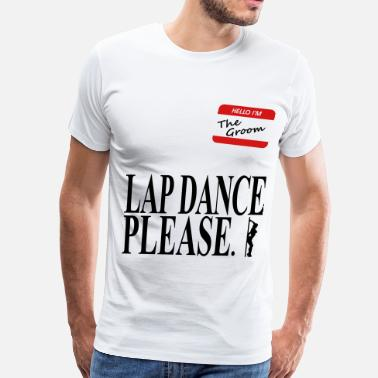 Lap Lap Dance Please - Men's Premium T-Shirt