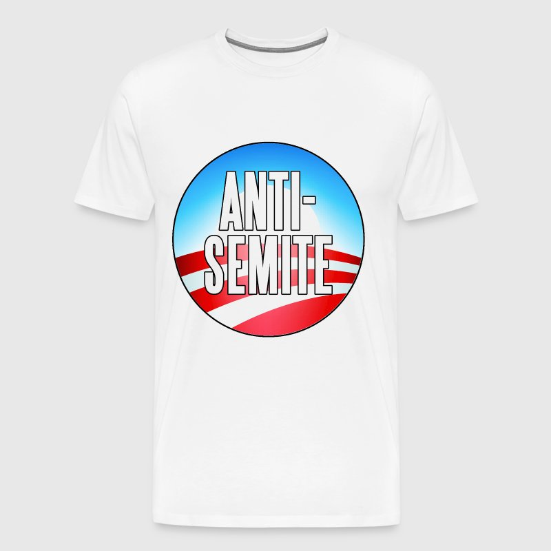 Obama Is An Anti-Semite - Men's Premium T-Shirt