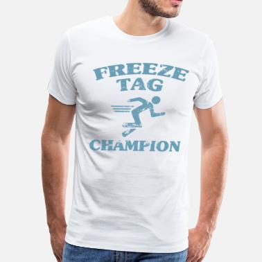 Funny Sayings Freeze Tag Champion - Men's Premium T-Shirt