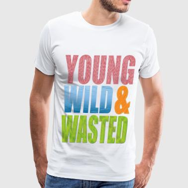 young WILD AND WASTED - Men's Premium T-Shirt