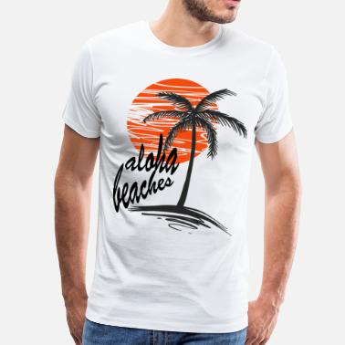 Aloha Aloha Beaches - Men's Premium T-Shirt