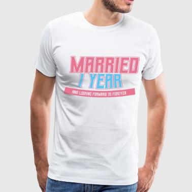 Married 1 Year and looking Forward to Forever - Men's Premium T-Shirt