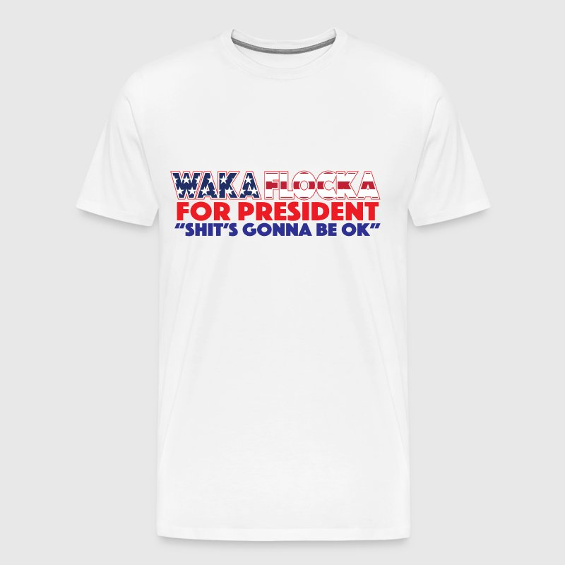 WAKA FLOCKA FOR PRESIDENT - Men's Premium T-Shirt