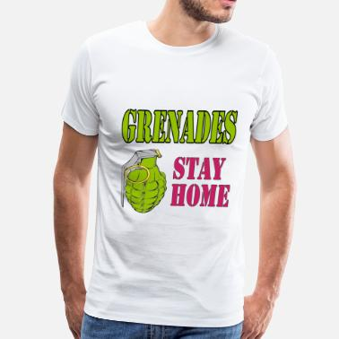 Sex Zone Grenades Stay Home - Men's Premium T-Shirt