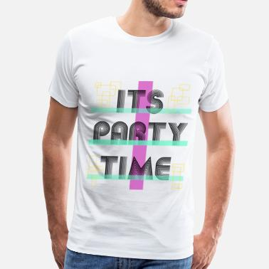 Party Time It's Party Time - Men's Premium T-Shirt