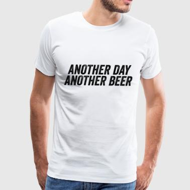 Another Day Another Beer - Men's Premium T-Shirt
