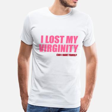 I Lost My Virginity I Lost My Virginity - Men's Premium T-Shirt