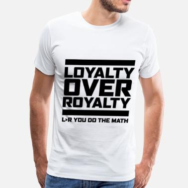 Black Royalty LOYALYTY OVER ROYALTY BLACK - Men's Premium T-Shirt