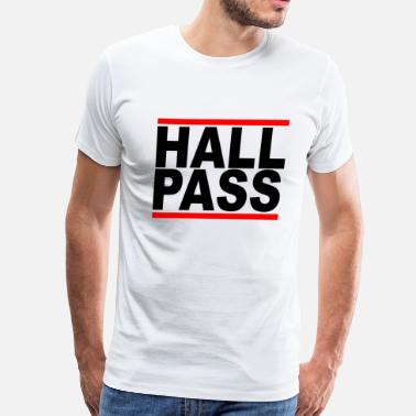 Pass hall_pass - Men's Premium T-Shirt