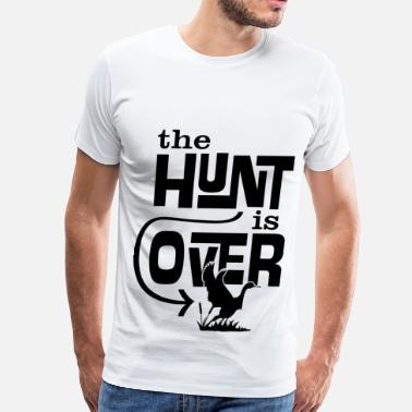 The Hunt Is Over the hunt is over - Men's Premium T-Shirt
