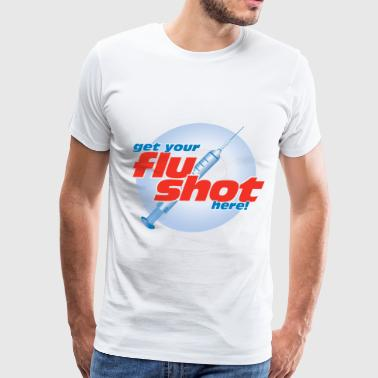 Shot get flu shot here - Men's Premium T-Shirt